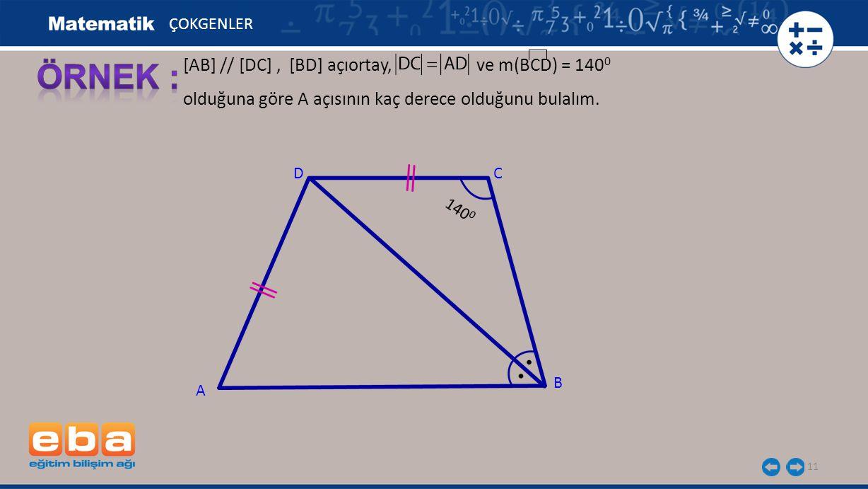 ÖRNEK : [AB] // [DC] , [BD] açıortay, ve m(BCD) = 1400